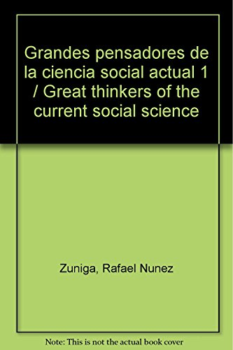 9786071705204: Grandes pensadores de la ciencia social actual 1 / Great thinkers of the current social science (Spanish Edition)