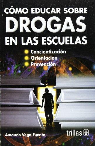 9786071705266: Como educar sobre drogas en las escuelas / How to Teach about Drugs in Schools (Spanish Edition)