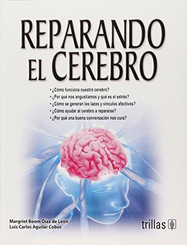Reparando el cerebro / Repairing the brain: De Leon, Margriet