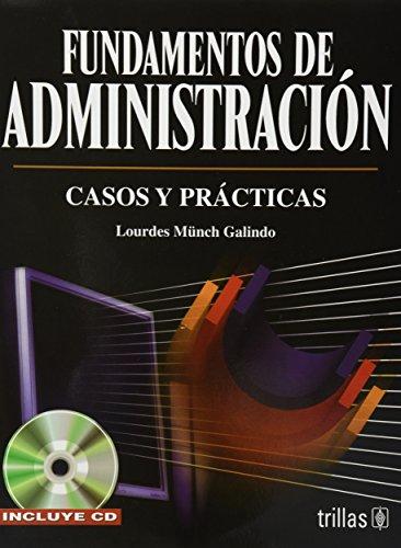 9786071705631: Fundamentos de administracion / Management Basics: Casos Y Practicas / Cases and Practices (Spanish Edition)