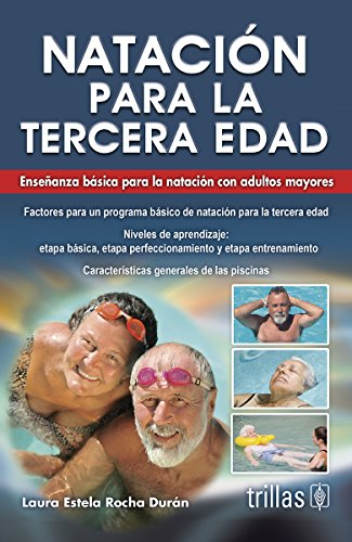 9786071705648: Natación para la tercera edad / Swimming for Seniors: Enseñanza básica para la natación con adultos mayores / Basic Swimming Education for Older Adults (Spanish Edition)