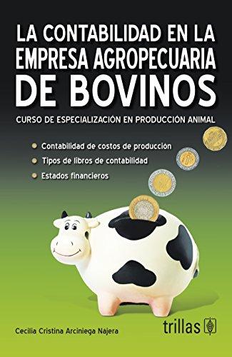 9786071705679: La contabilidad en la empresa agropecuaria de bovinos / Accounting in the cattle agricultural business: Curso De Especializacion En Produccion Animal ... in Animal Production (Spanish Edition)
