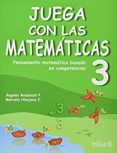 9786071705723: Juega con las matematicas 3 / Play with math: Pensamiento Matematico Basado En Competencias / Mathematical Thinking Based on Skills (Spanish Edition)