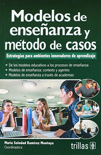 9786071705747: Modelos de ensenanza y metodo de casos / Teaching Models and Case Methods: Estrategias para ambientes innovadores de aprendizaje / Strategies for Innovative Learning Environments (Spanish Edition)