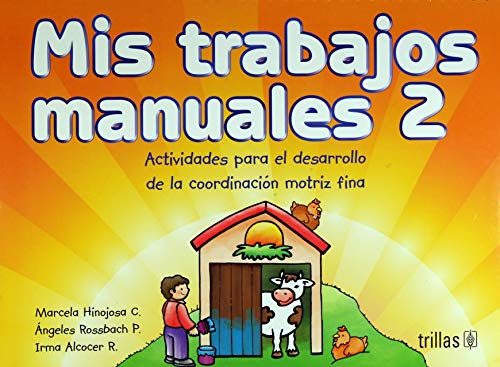 9786071705815: Mis trabajos manuales / My crafts (Spanish Edition)