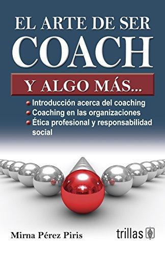 9786071705846: El arte de ser coach y algo mas... / The Art of Being a Coach and Something Else... (Spanish Edition)