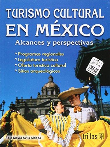 9786071705990: Turismo cultural en mexico / Cultural tourism in mexico: Alcances Y Perspectivas / Outcome and Perspectives (Spanish Edition)