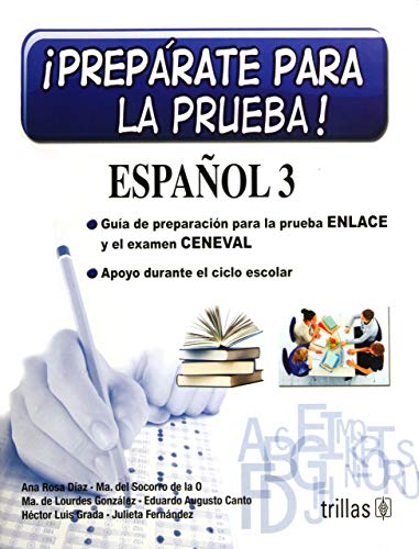 9786071706119: Preparate para la prueba! espanol 3 / Get ready for testing! Spanish: Guia de preparacion para la prueba enlace y el examen ceneval. Apoyo durante el ... examination. Support during the school year