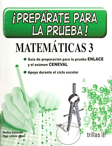 9786071706157: Preparate para la prueba! Matematicas 3 / Get ready for testing! Mathematics: Guia de preparacion para la prueba enlace y el examen ceneval. Apoyo ... during the school year (Spanish Edition)