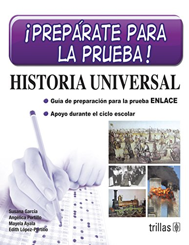 9786071706171: Preparate para la prueba! Historia universal / Get ready for testing! World History: Guia de preparacion para la prueba enlace y el examen ceneval. ... examination. Support during the school year