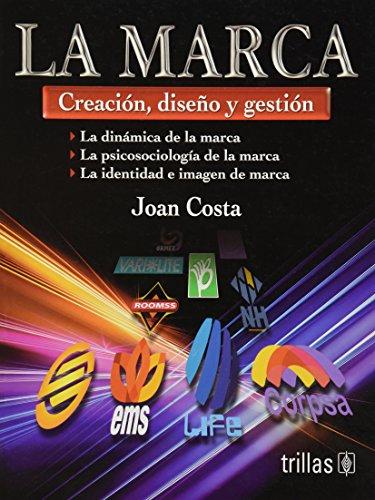 La marca / The Brand: Creacion, Diseno: Sola-Segales, Joan Costa