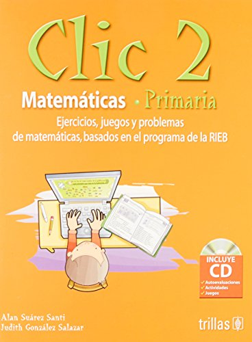 9786071706225: CLIC 2: Ejercicios,juegos Y Problemas De Matematicas, Basados En Programa De La Rieb / Exercises, Games and Math Problems, Based on Rieb Program (Spanish Edition)