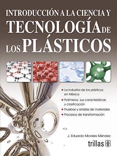 9786071706249: Introduccion a la ciencia y tecnologia de los plasticos / Introduction to Plastics Science and Technology (Spanish Edition)