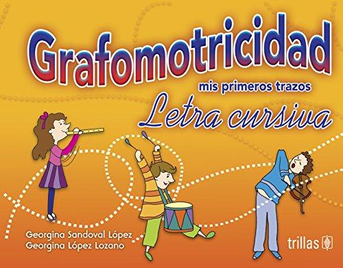 Grafomotricidad de la letra cursiva / Graphomotor: Lozano, Georgina Lopez