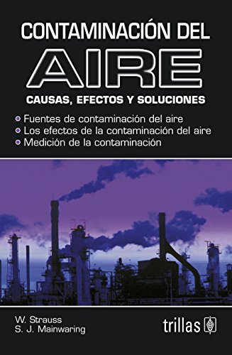 9786071706348: Contaminacion del aire / Air Pollution: Causas, efectos y soluciones / Causes, Effects and Solutions