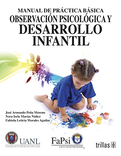 9786071706386: Manual de practica basica / Manual of basic practices: Observacion Psicologica Y Desarrollo Infantil / Psychological Observation and Child Development (Spanish Edition)