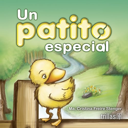 Un patito especial / A special duck: Stenger, Maria Cristina
