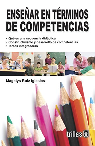 Ensenar en terminos de competencias / Teaching: Iglesias, Magalys Ruiz