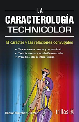 La caracterologia technicolor / Technicolor characterology: El: Guzman, Raquel Bouchez