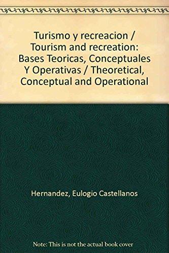 9786071706775: Turismo y recreacion / Tourism and recreation: Bases Teoricas, Conceptuales Y Operativas / Theoretical, Conceptual and Operational (Spanish Edition)