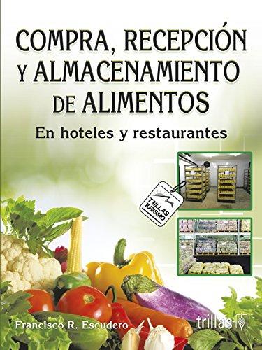 9786071706829: Compra, recepción y almacenamiento de alimentos en hoteles y restaurantes / Purchasing, receiving and storage of food in hotels and restaurants (Spanish Edition)