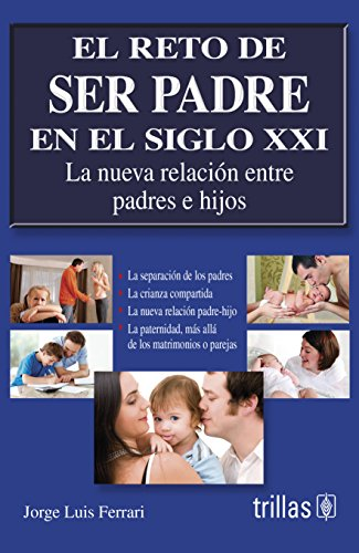 9786071706836: Padre amado o deseado / Father Loved or Desired: La nueva relacion entre padres e hijos / The New Relationship Between Parents and Children (Spanish Edition)