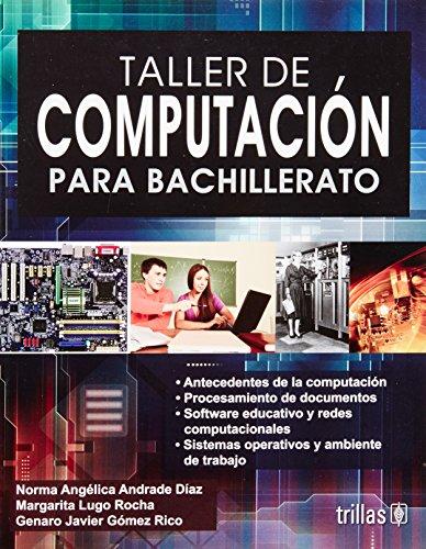 9786071706904: Taller de computacion para bachillerato / Computer Workshop for high school (Spanish Edition)