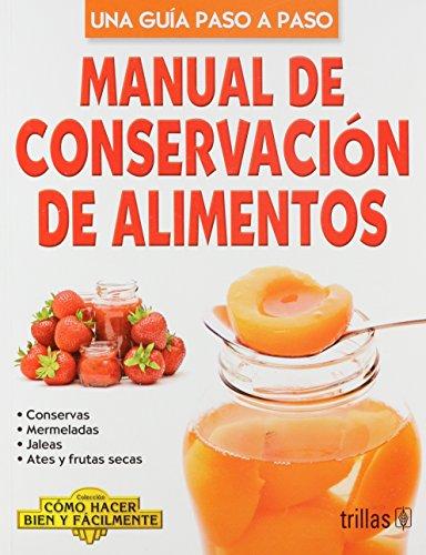 9786071707031: Manual de conservacion de alimentos / Manual of food preservation: Como Hacer Bien Y Facilmente / How to Do Well and Easily