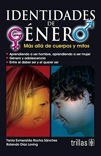 9786071707062: Identidades de genero / Gender Identity: Mas alla de cuerpos y mitos / Beyond Bodies and Myths (Spanish Edition)