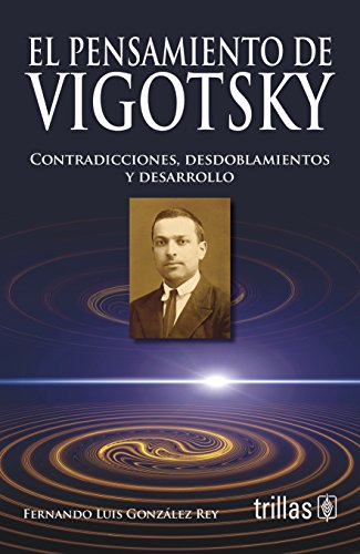 9786071707161: El pensamiento de Vigotsky/Vygotsky's thought: Contradicciones, desdoblamientos y desarrollo/Contradictions, Splits and Development