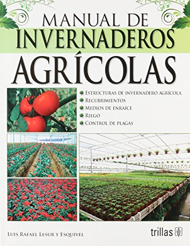 9786071707284: Manual de invernadero agricola / Manual of agricultural greenhouse (Spanish Edition)