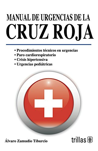 9786071707291: Manual de urgencias de la cruz roja / Emergency Manual of the Red Cross: Tecnicas y procedimientos / Techniques and Procedures