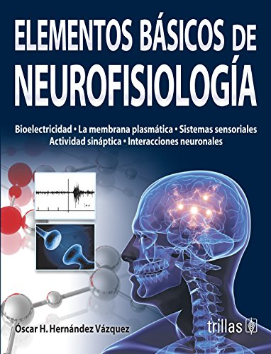 9786071707352: Elementos basicos de neurofisiologia / Basics of neurophysiology (Spanish Edition)