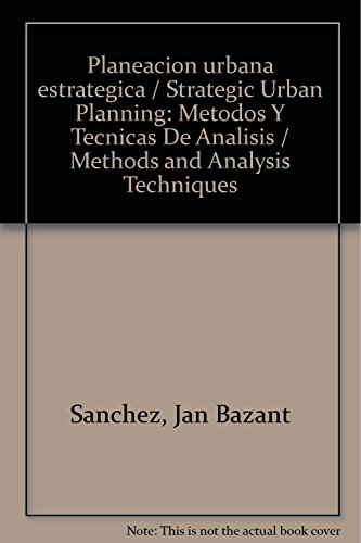 9786071707369: Planeacion urbana estrategica / Strategic Urban Planning: Metodos Y Tecnicas De Analisis / Methods and Analysis Techniques (Spanish Edition)
