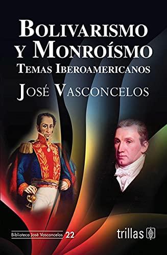 9786071707406: Bolivarismo y Monroísmo / Bolivarianism and Monroe Doctrine: Temas Iberoamericanos / Iberoamerican Issues (Spanish Edition)