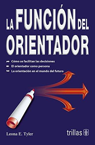 La funcion del orientador / The role: Tyler, Leona E.