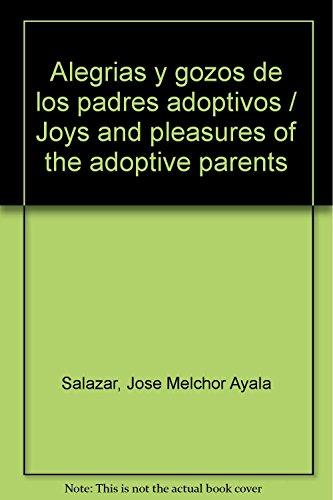 9786071707444: Alegrias y gozos de los padres adoptivos / Joys and pleasures of the adoptive parents