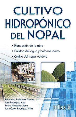 Cultivo hidroponico del Nopal / Hydroponic Cultivation: Humberto Rodriguez Fuentes;