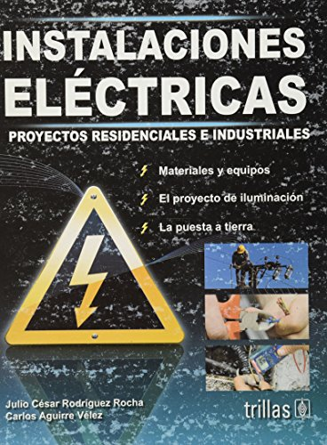 9786071707680: Instalaciones electricas / Electrical installations: Proyectos residenciales e industriales / Residential and Industrial Projects (Spanish Edition)