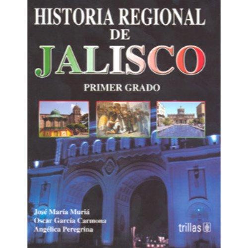 9786071707802: Historia regional de Jalisco / Jalisco Regional History: Primer Grado De Secundaria / 9th Grade High School (Spanish Edition)