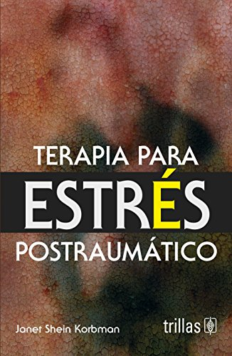 9786071707857: Terapia para estres postraumatico / Post-Traumatic Stress Disorder Therapy (Spanish Edition)