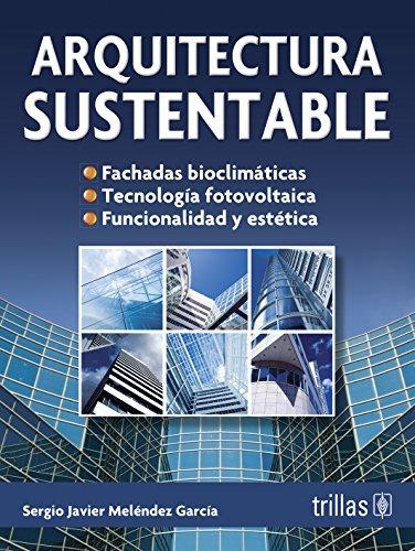 9786071707994: Arquitectura sustentable / Sustainable Architecture (Spanish Edition)