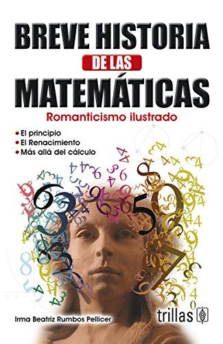 Breve historia de las matematicas / Brief: Pellicer, Irma Beatriz