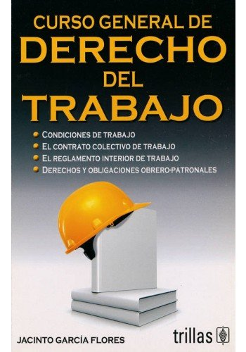 9786071708120: Curso general de derecho del trabajo / General Course on Labor Law (Spanish Edition)