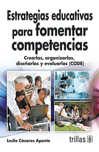 9786071708236: Estrategias aducativas para fomentar competencias / Educational strategies to promote skills (Spanish Edition)