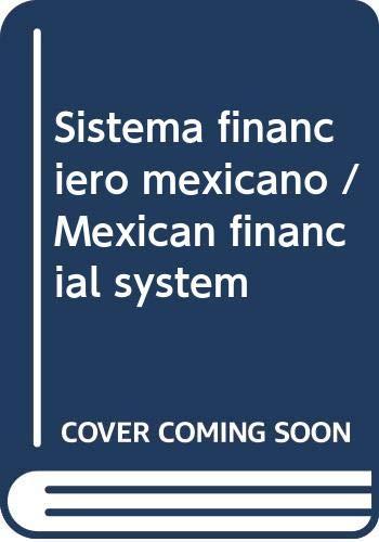 9786071708472: Sistema financiero mexicano / Mexican financial system (Spanish Edition)