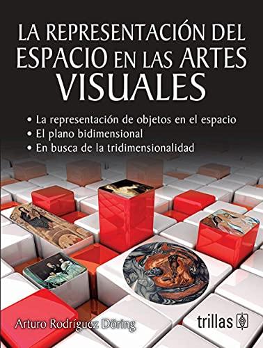 9786071708571: La representacion del espacio en las artes visuales / The representation of space in the visual arts (Spanish Edition)