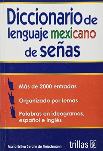 9786071708700: Diccionario de lenguaje mexicano de senas / Dictionary of Mexican sign language (Spanish Edition)