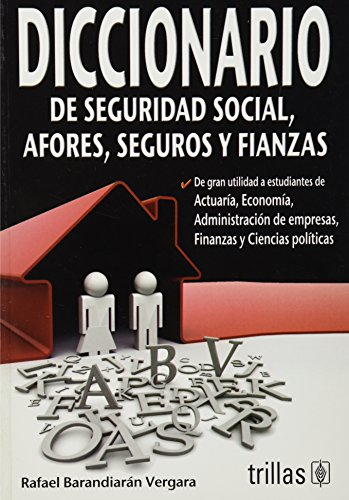 9786071709035: Diccionario de seguridad social, afores, seguros y fianzas / Social security Dictionary, Retirement, Funds Administrators, Insurance and Bonds (Spanish Edition)