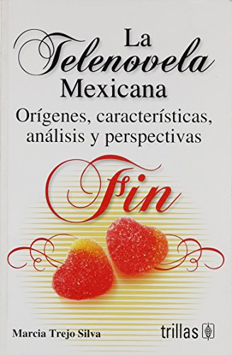 9786071709141: La telenovela mexicana / The Mexican telenovela: Origenes, caracteristicas, analisis y perspectivas / Origins, Characteristics, Analysis and Perspectives (Spanish Edition)